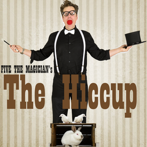 five the magician the hiccup